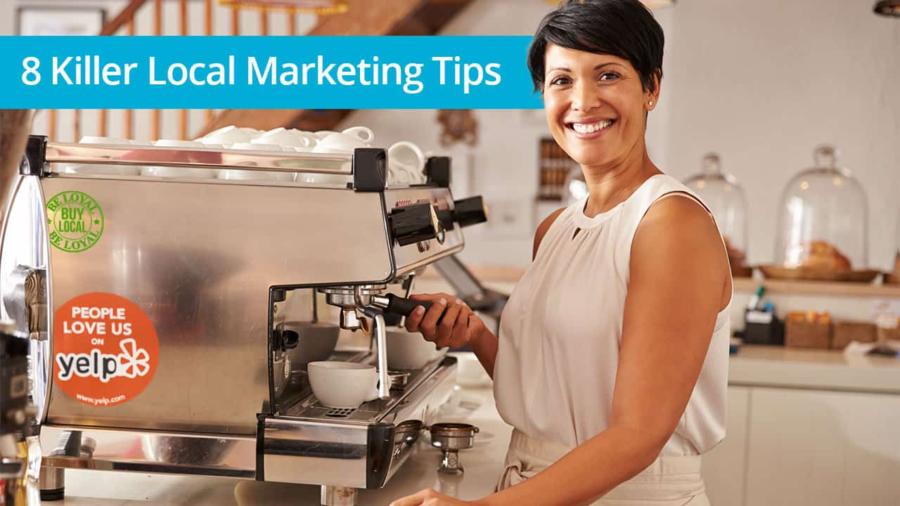 8 Killer Local Marketing Tips You Probably Haven't Tried