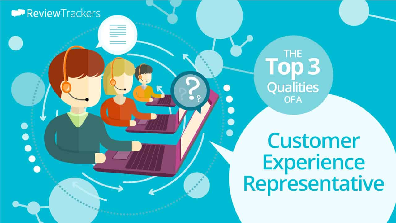 customer-experience-representative-the-top-3-qualities