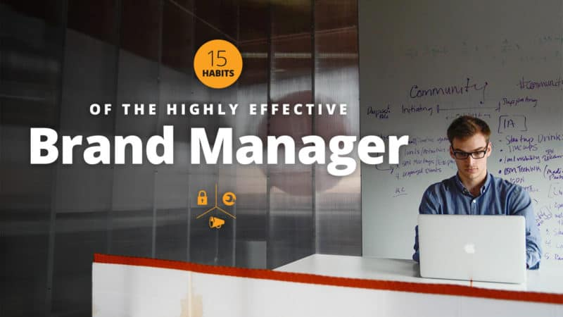 The 15 Habits of the Highly Effective Brand Manager