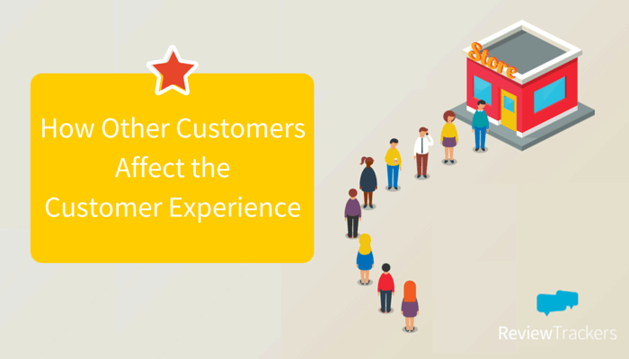 How Other Customers Affect the Customer Experience