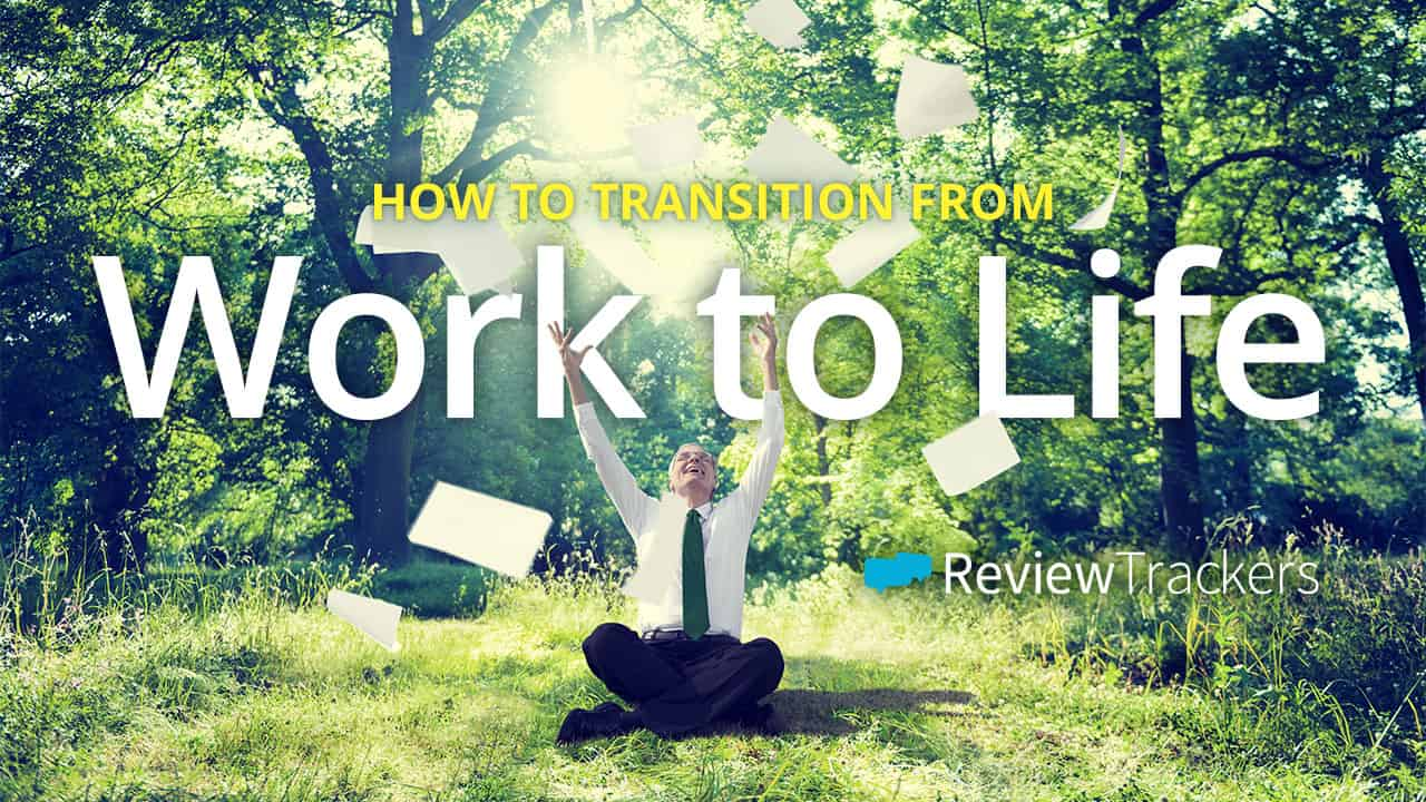 How to Transition From Work to Life